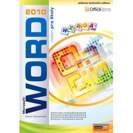 Klatovský Karel: Word 2010 nejen pro školy