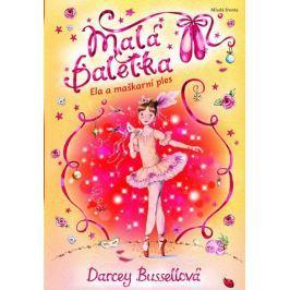 Bussellová Darcey: Malá Baletka - Ela a maškarní ples