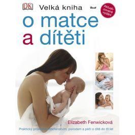 Fenwicková Elizabeth: Velká kniha o matce a dítěti