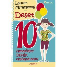 Myracleová Lauren: Deset - Neobyčejný deník obyčejné holky