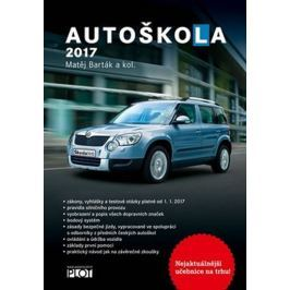 Barták Matěj a kolektiv: Autoškola 2017