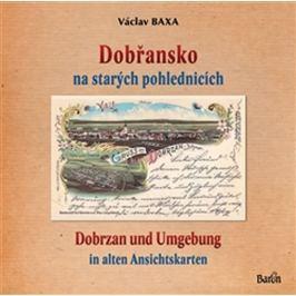 Baxa Václav: Dobřansko na starých pohlednicích / Dobrzan und Umgebung