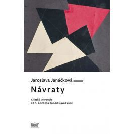 Janáčková Jaroslava: Návraty - K české literatuře od K. J. Erbena po Ladislava Fukse
