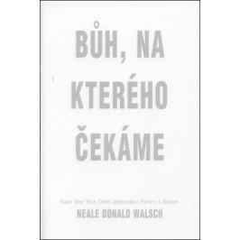 Walsch Neale Donald: Bůh, na kterého čekáme