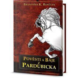 Rosulek F.K.: Pověsti z Pardubicka