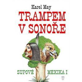 May Karel: Trampem v Sonoře - Supové Mexika I.