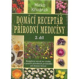 Křivánek Mirko: Domácí receptář přírodní medicíny - 2. díl