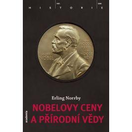 Norrby Erling: Nobelovy ceny a přírodní vědy