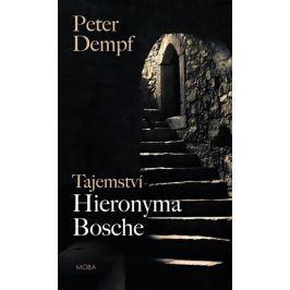 Dempf Peter: Tajemství Hieronyma Bosche