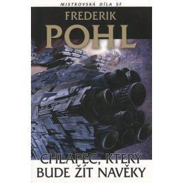 Pohl Frederick: Chlapec který bude žít navěky