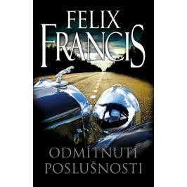Francis Felix: Odmítnutí poslušnosti