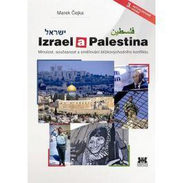 Čejka Marek: Izrael a Palestina - Minulost, současnost a směřování blízkovýchodního konfliktu
