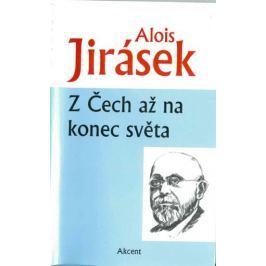 Jirásek Alois: Z Čech až na konec světa