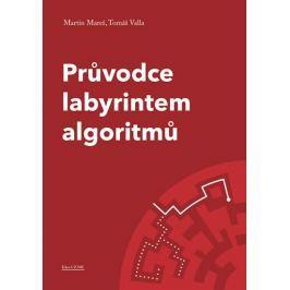 Mareš Martin, Valla Tomáš,: Průvodce labyrintem algoritmů