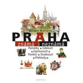 Motlová Milada: Praha známá i neznámá
