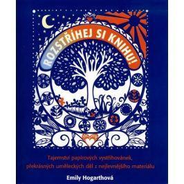 Hogarthová Emily: Rozstříhej si knihu!