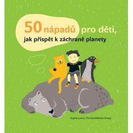 Javna Sophie, Janatová Kateřina: 50 nápadů pro děti, jak přispět k záchraně planety