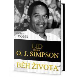 Toobin Jeffrey: Běh života: Lid versus O. J. Simpson