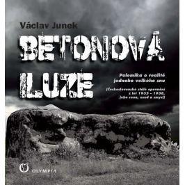 Junek Václav: Betonová iluze - Polemika o realitě jednoho velkého snu