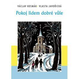 Kosmák Václav, Javořická Vlasta,: Pokoj lidem dobré vůle