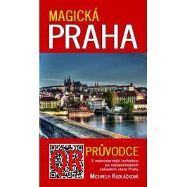 Kudláčková Michaela: Magická Praha - Průvodce s nejmodernější technikou po nejtajemnějších zákoutích
