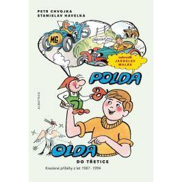 Chvojka Petr, Havelka Stanislav,: Polda a Olda - Kniha 3
