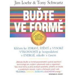 Loehr,Schwartz: Buďte ve formě