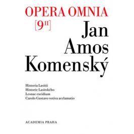 Komenský Jan Ámos: Opera omnia 9/II - Historia Lasitii. Historie Lasitského. Lesnae excidium. Carolo