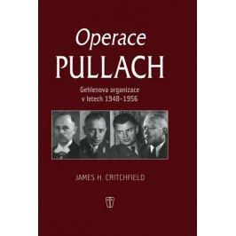 Critchfield James H.: Operace Pullach - Gehlenova organizace v letech 1948-1956