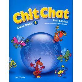 Shipton O.: Chit Chat 1 Class Book