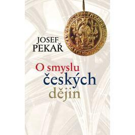 Pekař Josef: O smyslu českých dějin