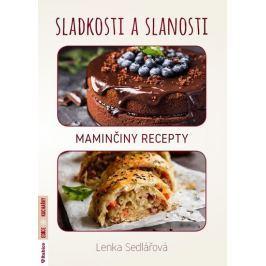 Sedlářová Lenka: Sladkosti a slanosti - Maminčiny recepty