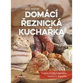 Dušátko Josef: Domácí řeznická kuchařka - Tradiční recepty z vepřového, hovězího a skopového