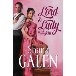 Galen Shana: Lord & Lady v utajení