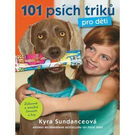Sundanceová Kyra: 101 psích triků pro děti
