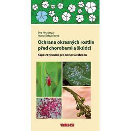 Hrudová Eva, Šafránková Ivana,: Ochrana okrasných rostlin před chorobami a škůdci - Kapesní příručka