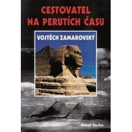 Toufar Pavel: Cestovatel na perutích času Vojtěch Zamarovský