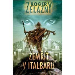 Zelazny Roger: Zemřít v Italbaru