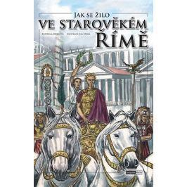 Hrbková Kateřina: Jak se žilo ve starověkém Římě