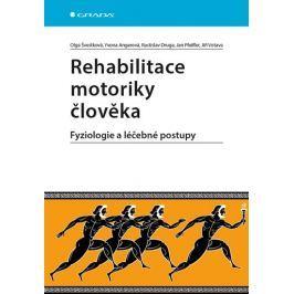 Švestková Olga: Rehabilitace motoriky člověka - Fyziologie a léčebné postupy