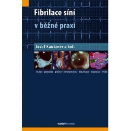 Kautzner Josef a kolektiv: Fibrilace síní v běžné praxi