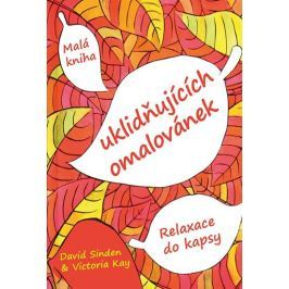 Sinden David, Key Victoria,: Malá kniha uklidňujících omalovánek - Relaxace do kapsy