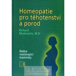 Moskowitz Richard: Homeopatie pro těhotenství a porod