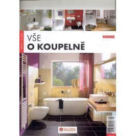 kolektiv autorů: Vše o koupelně