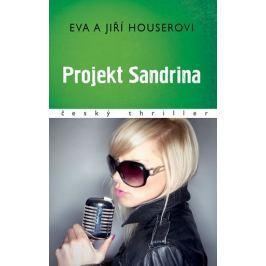 Houserovi Eva a Jiří: Projekt Sandrina