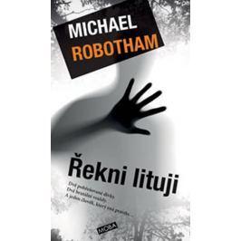 Robotham Michael: Řekni lituji