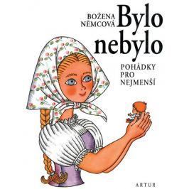 Němcová Božena: Bylo nebylo - Pohádky pro nejmenší - 6. vydání