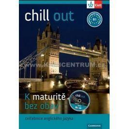 Hulešová a kolektiv M.: Chill out - K maturitě bez obav - cvičebnice angličtiny B1