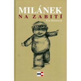 Hölzelová Eva: Milánek na zabití