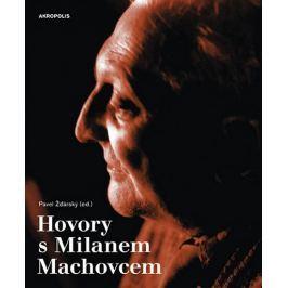 Machovec Milan, Žďárský Pavel: Hovory s Milanem Machovcem